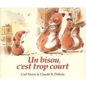Un Bisou, C'est Trop Court de DUBOIS, Claude K.
