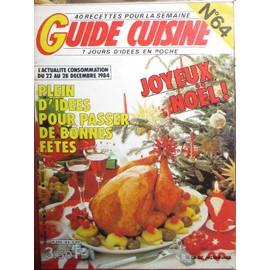 Guide Cuisine N� 64 : Pleins D'id�es Pour Passer De Bonnes F�tes