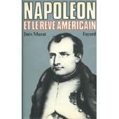 Napol�on Et Le R�ve Am�ricain de In�s Murat