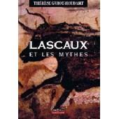 Lascaux Et Les Mythes de Th�r�se Guiot-Houdart