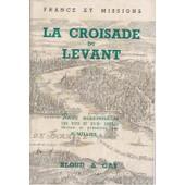 La Croisade Du Levant, Recits Missionnaires Des Xviie Et Xviiie Siecles de Milliez U S J
