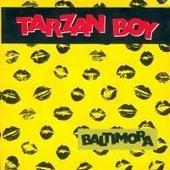 Tarzan Boy - Baltimora, Baltimora