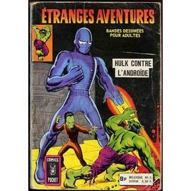 Etranges Aventures - Bandes Dessin�es Pour Adultes N� 48 : Hulk Contre L'andro�de