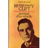 Montgomery Clift - Portrait D'un Rebelle de andr� gide