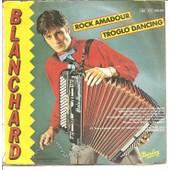 Rock Amadour . Troglo Dancing - Blanchard, G�rard