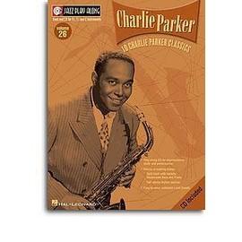 Jazz Play Along All Instruments (B Flat Instruments, C Instruments, E Flat Instruments) Volume 26 : 10 Charlie Parker Classics