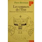 Les Sommets De L'�tat - Essai Sur L'�lite Du Pouvoir En France de pierre birnbaum