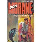 Bob Morane Les Joyaux Du Maharajah de henri vernes