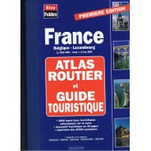 /Atlas Routier Et Guide Touristique France - Belgique, Luxembourg, �chelle 1/250 000 de Collectif