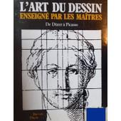 L'art Du Dessin Enseign� Par Les Ma�tres De D�rer � Picasso de bernard ducourant
