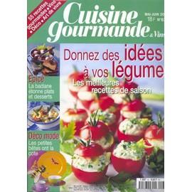Cuisine Gourmande & Vins N� 62 : Donnez Des Id�es � Vos L�gumes