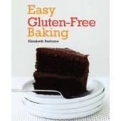 Easy Gluten-Free Baking de Elizabeth Barbone