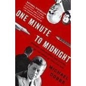 One Minute To Midnight: Kennedy, Khrushchev, And Castro On The Brink Of Nuclear War de Michael Dobbs