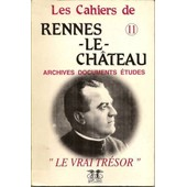 Les Cahiers De Rennes Le Chateau, Archives, Documents, �tudes, Cahier 11. de Collectif.
