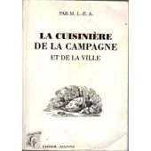 La Cuisini�re De La Campagne Et De La Ville de M. L-E. A.