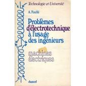Probl�mes D'�lectrotechnique � L'usage Des Ing�nieurs: Machines �lectriques 8e �dition de Fouill� A