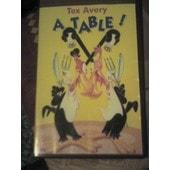 Tex Avery A Table de Avery Tex