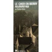 Le Cher En Berry Aujourd'hui de Bouillot, Fran�oise