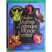 Fabuleux Mythes Et Legendes Du Monde Entier de SELECTION READER'S DIGEST