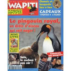 Wapiti Un Oeil Fut� Sur La Nature N� 94 : Le Pingouin Royal, Construire Une Mangeoire A Oiseaux, Le Cochon