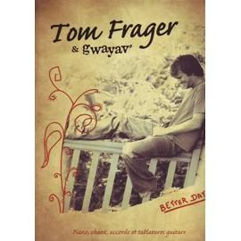 BETTER DAY TOM FRAGER
