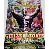 Citizen Toxie, The Toxic Avenger Iv - De Lloyd Kaufman - Affiche De Cin�ma Originale - Format 70x100 Cm