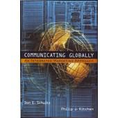 Communicating Globally: An Integrated Marketing Approach de Don E. Schultz