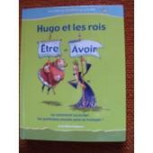 Hugo Et Les Rois Etre Et Avoir de Anne-Marie Gaignard