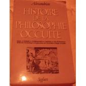 Histoire De La Philosophie Occulte de ALEXANDRIAN