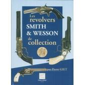 Les Revolvers Smith Et Wesson De Collection de Giet