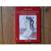 La Cr�te Minoenne - Du Mythe � L'histoire de Andonis Vassilakis
