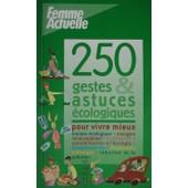 250 Gestes & Astuces Ecologiques Pour Vivre Mieux de Emeline Lebouteiller