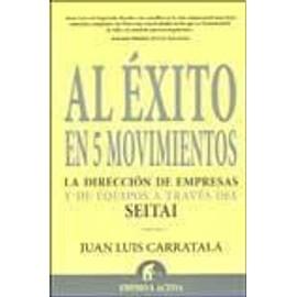 Al Exito En 5 Movimientos - Juan Luis Carratala