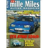 Mille Miles Alpine Magazine N� 38 : Gta Atmo 224 Cv - A 110 V85 Moteur 5 Alpine - A 310 Pack Gt Contre Pantera - Rallye D'italie 1970