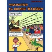 Vaccination : La Grande Illusion de Ren� Bickel