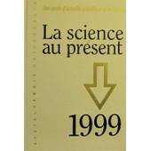 La Science Au Pr�sent 1999 de collectif