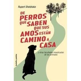 De Perros Que Saben Que Sus Amos Estan Camino A Casa - Rupert Sheldrake