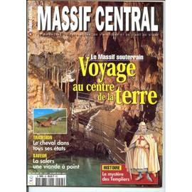 Massif Central N� 45 : Massif Souterrain , Voyages Au Centre De La Terre , Le Mystere Des Templiers