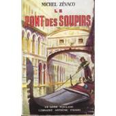 Le Pont Des Soupirs. Collection Le Livre Populaire N�49 de michel zevaco