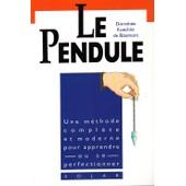 Le Pendule Une M�thode Compl�te Et Moderne Pour Apprendre Ou Se Perfectionner de Doroth�e Koechlin de Bizemont