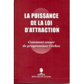 La Puissance De La Loi D'attraction de Michel Dogna