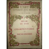 L'art Appliqu� Aux M�tiers - D�cor Du Bois - Charpenterie Et Menuiserie de L. & H. M. Magne