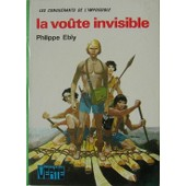 La Vo�te Invisible (Les Conqu�rants De L'impossible) de philippe ebly