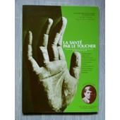La Sante Par Le Toucher ( Touch For Health) de F.Thie,D.C. en 1979, John