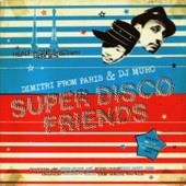 Super Disco Friends - Dimitri From Paris