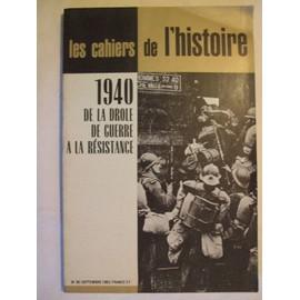 Les Cahiers De L'histoire N� 30 - 1940 De La Drole De Guerre A La Resistance