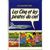 Le Club Des Cinq. Les Cinq Et Les Pirates Du Ciel. Illustrations De Jean Sidobre de BLYTON, Enid