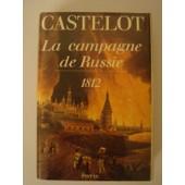 La Campagne De Russie - 1812 de Andr� Castelot