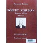 Robert Schuman - Homme D'�tat, 1886-1963 de Raymond Poidevin