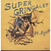 Super Gringalet : Supergringalet 3'40 (Gilbert Scher - Philippe Pujolle / Eric Naudet) / La Danse De La Foret 4'50 (Instrumental) (Voix, Cris & Bruitages : Philippe Pujolle) - Philippe Pujolle Champion Du Monde 1985 Du Cri De Tarzan